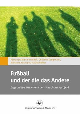 Abbildung von Kosmann / Rüßler | Fußball und der die das Andere | 2011 | 2015 | Ergebnisse aus einem Lehrforsc... | 1