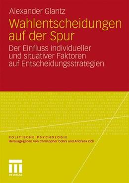 Abbildung von Glantz | Wahlentscheidungen auf der Spur | 2011 | Der Einfluss individueller und...
