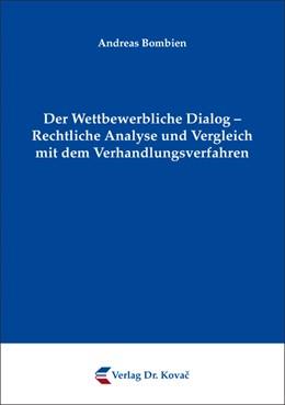 Abbildung von Bombien | Der Wettbewerbliche Dialog – Rechtliche Analyse und Vergleich mit dem Verhandlungsverfahren | 2011 | 10