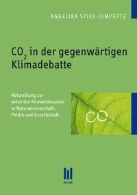CO2 in der gegenwärtigen Klimadebatte | Spies-Jumpertz, 2010 (Cover)