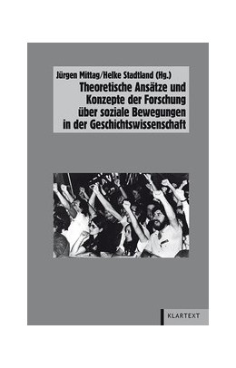 Abbildung von Stadtland / Mittag   Theoretische Ansätze und Konzepte in der Forschung über soziale Bewegungen in der Geschichtswissenschaft   1. Auflage   2014   47   beck-shop.de
