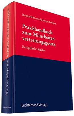 Abbildung von Richter / Schwarz-Seeberger / Lenders | Praxishandbuch zum Mitarbeitervertretungsgesetz | 2013 | Evangelische Kirche