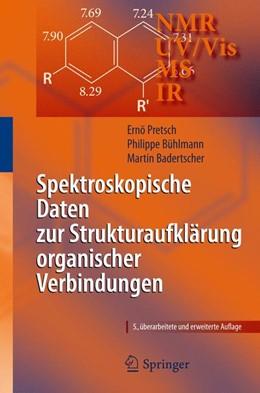 Abbildung von Pretsch / Bühlmann / Badertscher   Spektroskopische Daten zur Strukturaufklärung organischer Verbindungen   5., überarb. u. erw. Aufl.   2010