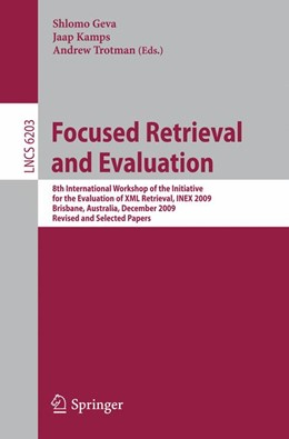 Abbildung von Geva / Kamps / Trotman | Focused Retrieval and Evaluation | 2010 | 8th International Workshop of ...