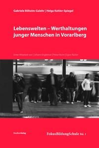 Abbildung von Böheim-Galehr / Kohler-Spiegel | Lebenswelten - Werthaltungen junger Menschen in Vorarlberg | 2011