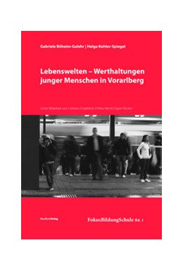Abbildung von Böheim-Galehr / Kohler-Spiegel | Lebenswelten - Werthaltungen junger Menschen in Vorarlberg | 2011 | 1