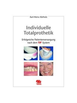 Abbildung von Körholz | Individuelle Totalprothetik | 1. Auflage | 2006 | Erfolgreiche Patientenversorgu...