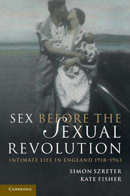 Abbildung von Szreter / Fisher | Sex Before the Sexual Revolution | 2010
