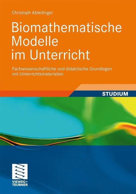 Biomathematische Modelle im Unterricht   Ableitinger, 2010   Buch (Cover)