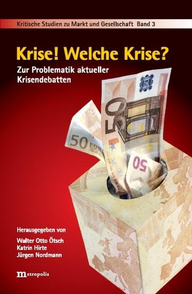 Krise? Welche Krise!   Ötsch / Hirte / Nordmann   1., Auflage, 2010 (Cover)