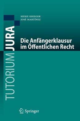 Abbildung von Krieger / Martínez | Die Anfängerklausur im Öffentlichen Recht | 1. Auflage | 2023 | beck-shop.de