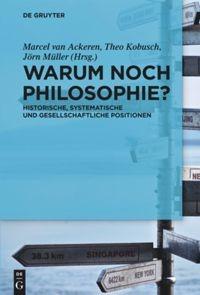 Abbildung von Ackeren / Kobusch / Müller | Warum noch Philosophie? | 2011