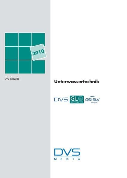 Unterwassertechnik Tagung in Hamburg 03.-04.03.2010 | DVS - Deutscher Verband f. Schweißen u. verwandte Verfahren e. V, 2010 (Cover)
