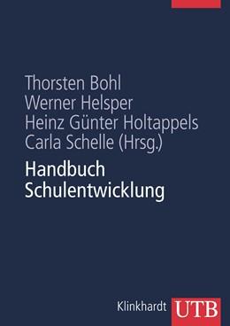 Abbildung von Bohl / Schelle / Helsper / Holtappels   Handbuch Schulentwicklung   2010   Theorie - Forschung - Praxis
