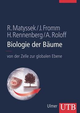 Abbildung von Matyssek / Fromm / Rennenberg | Biologie der Bäume | 2010 | Von der Zelle zur globalen Ebe...