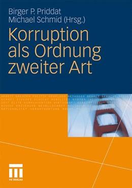 Abbildung von Priddat / Schmid | Korruption als Ordnung zweiter Art | 2011