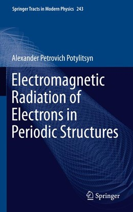 Abbildung von Potylitsyn | Electromagnetic Radiation of Electrons in Periodic Structures | 1. Auflage | 2011 | 243 | beck-shop.de