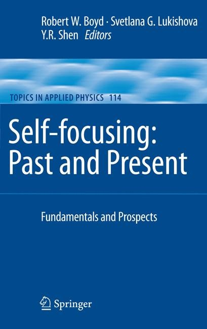 Self-focusing: Past and Present | Boyd / Lukishova / Shen | 1st Edition. Softcover version of original hardcover edition 2009, 2010 | Buch (Cover)