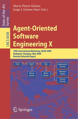 Abbildung von Gleizes / Gomez-Sanz | Agent-Oriented Software Engineering X | 2011