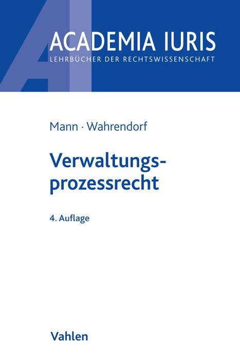 Verwaltungsprozessrecht | Mann / Wahrendorf | 4., neu bearbeitete Auflage, 2015 | Buch (Cover)