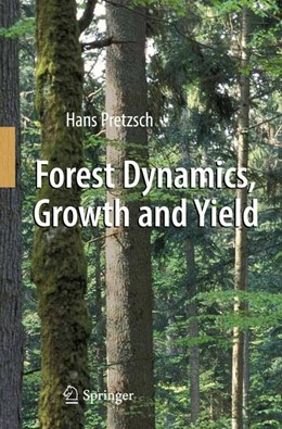 Abbildung von Pretzsch | Forest Dynamics, Growth and Yield | 2010 | From Measurement to Model