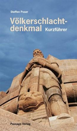 Abbildung von Poser | Völkerschlachtdenkmal ? Ein Kurzführer | 2008 | Kurzführer