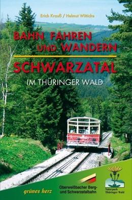 Abbildung von Krauss / Gebhardt / Witticke | Bahn fahren und wandern - Schwarzatal im Thüringer Wald | 1. Auflage | 2005