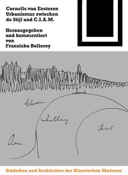 Abbildung von Bollerey | Cornelis van Eesteren. Urbanismus zwischen