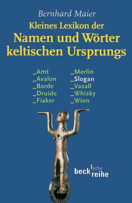 Cover: , Kleines Lexikon der Namen und Wörter keltischen Ursprungs