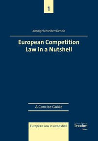 European Competition Law in a Nutshell: A Concise Guide | Koenig / Schreiber / Dennis | Buch (Cover)