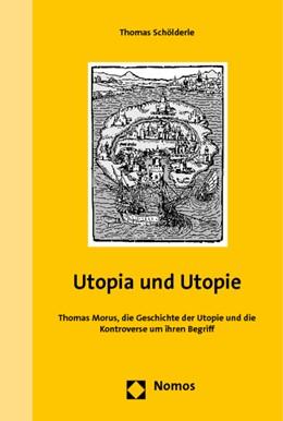 Abbildung von Schölderle | Utopia und Utopie | 2011 | Thomas Morus, die Geschichte d...