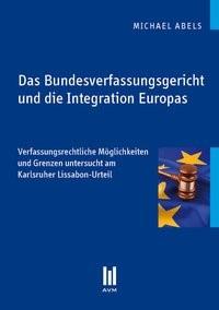 Das Bundesverfassungsgericht und die Integration Europas | Abels | 1. Auflage 2011, 2011 | Buch (Cover)