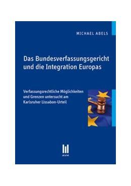 Abbildung von Abels | Das Bundesverfassungsgericht und die Integration Europas | 1. Auflage 2011 | 2011 | Verfassungsrechtliche Möglichk...