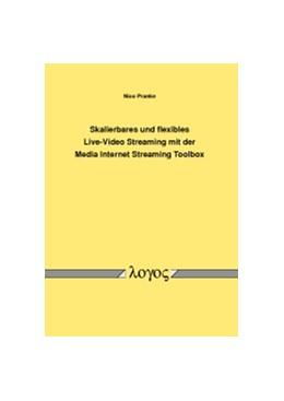 Abbildung von Pranke | Skalierbares und flexibles Live-Video Streaming mit der Media Internet Streaming Toolbox | 2011