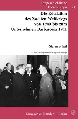 Abbildung von Scheil | Die Eskalation des Zweiten Weltkriegs von 1940 bis zum Unternehmen Barbarossa 1941. | 2., durchges. und erg. Aufl. | 2011 | 41
