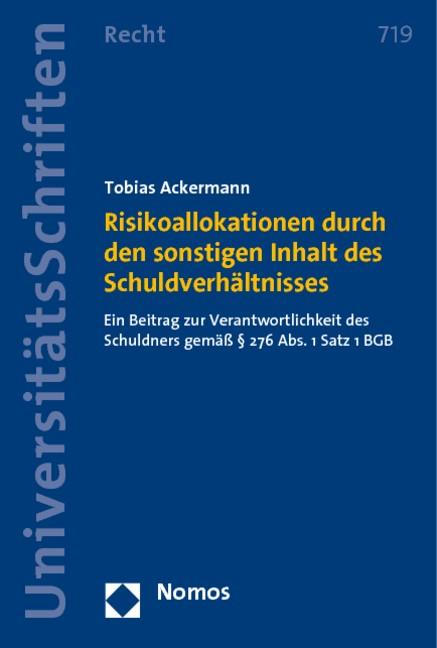 Risikoallokationen durch den sonstigen Inhalt des Schuldverhältnisses | Ackermann, 2011 | Buch (Cover)