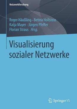 Abbildung von Häußling / Hollstein / Mayer / Pfeffer / Straus | Visualisierung sozialer Netzwerke | 2016 | 2020