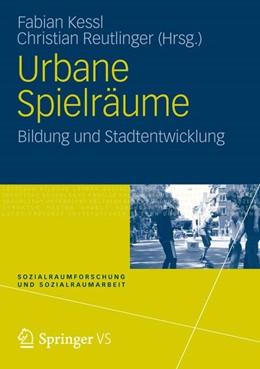 Abbildung von Kessl / Reutlinger | Urbane Spielräume | 1. Auflage | 2012 | 8 | beck-shop.de