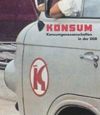Abbildung von Dokumentationszentrum Alltagskultur der DDR e.V., Dokumentationszentrum Alltagskultur der DDR e.V. | Konsum | 2006