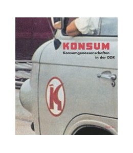 Abbildung von Dokumentationszentrum Alltagskultur der DDR e.V., Dokumentationszentrum Alltagskultur der DDR e.V. | Konsum | 2006 | Konsumgenossenschaften in der ...