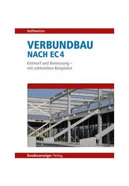 Abbildung von Hoffmeister | Verbundbau nach EC 4 | 3. Auflage | 2019 | Entwurf und Bemessung - mit za...