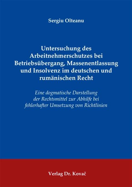 Abbildung von Olteanu | Untersuchung des Arbeitnehmerschutzes bei Betriebsübergang, Massenentlassung und Insolvenz im deutschen und rumänischen Recht | 2011