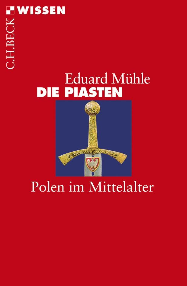 Die Piasten | Mühle, Eduard, 2011 | Buch (Cover)