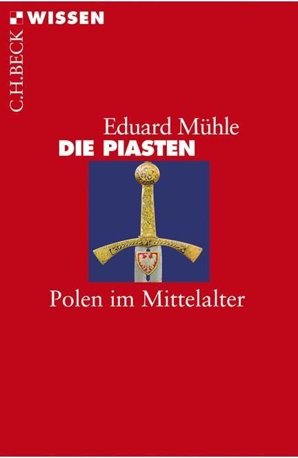 Cover: Eduard Mühle, Die Piasten