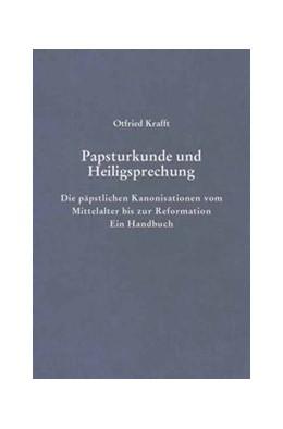 Abbildung von Krafft   Papsturkunde und Heiligsprechung   2005   Die päpstlichen Kanonisationen...   9