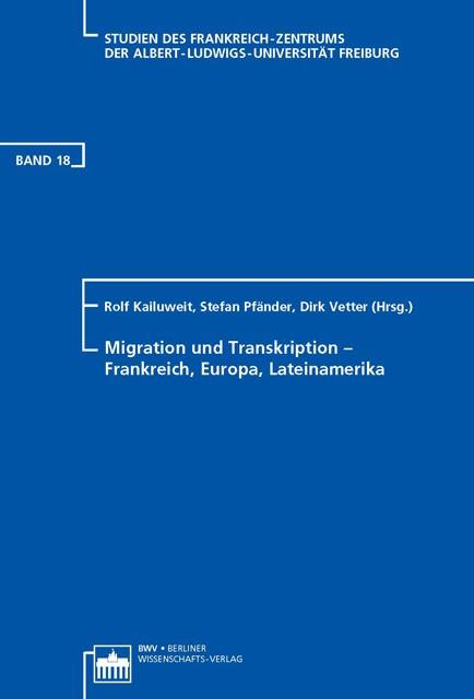 Migration und Transkription - Frankreich, Europa, Lateinamerika | Kailuweit / Pfänder / Vetter, 2011 | Buch (Cover)