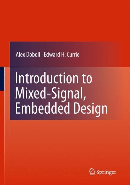 Abbildung von Doboli / Currie | Introduction to Mixed-Signal, Embedded Design | 1st Edition. | 2010