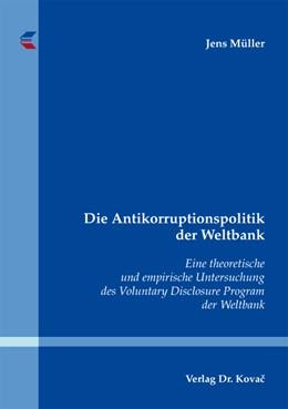 Abbildung von Müller   Die Antikorruptionspolitik der Weltbank   2010   Eine theoretische und empirisc...   1
