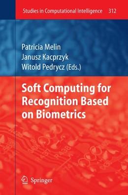 Abbildung von Melin / Pedrycz   Soft Computing for Recognition based on Biometrics   1st Edition.   2010   312