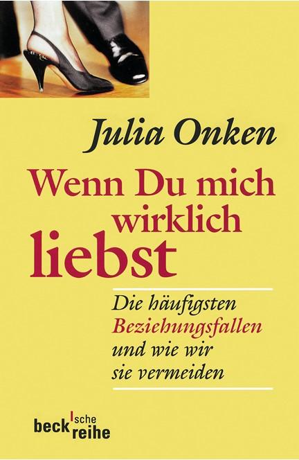 Cover: Julia Onken, Wenn du mich wirklich liebst